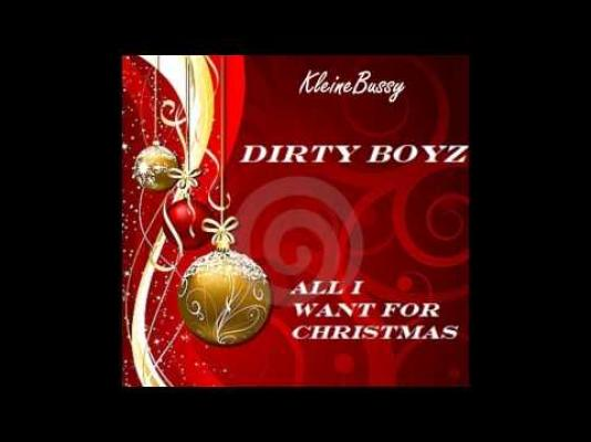 25 dirty boyz all i want for christmas - Dirty Christmas Songs