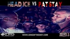 KOTD Battle: Head Ice vs Pat Stay (Epic Battle)