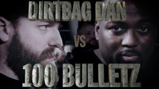 KOTD Battle: 100 Bulletz vs Dirtbag Dan