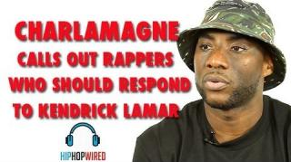 Charlamagne Believes Only One Rapper Should Respond to Kendrick