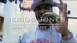 "Serius Jones - ""What It Came Too"" (Music Video)"