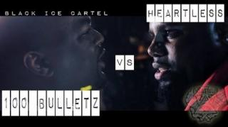 Black Ice Cartel Battle: Heartless vs 100 Bulletz